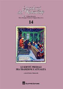 Libro Le servitù prediali fra tradizione e attualità. Atti del Convegno di studi (Bologna, 21 maggio 2010)