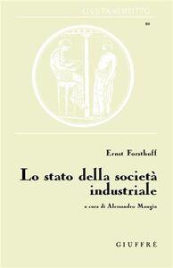Foto Cover di Lo stato della società industriale, Libro di Ernst Forsthoff, edito da Giuffrè
