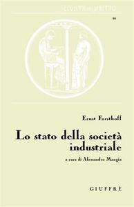 Libro Lo stato della società industriale Ernst Forsthoff