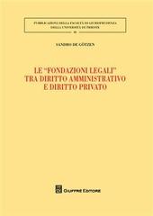 Le «fondazioni legali» tra diritto amministrativo e diritto privato