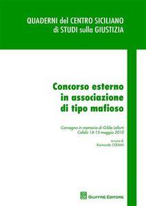 Libro Concorso esterno in associazione di tipo mafioso. Convegno in memoria di Gilda Loforti (Cefalù, 14-15 maggio 2010)
