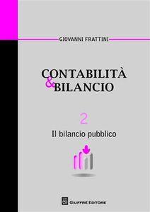Foto Cover di Contabilità & bilancio. Vol. 2: Il bilancio pubblico., Libro di Giovanni Frattini, edito da Giuffrè