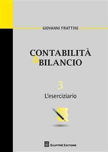 Filippodegasperi.it Contabilità & bilancio. Vol. 3: L'eserciziario. Image