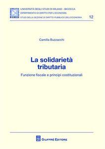 Libro La solidarietà tributaria. Funzione fiscale e principi costituzionali Camilla Buzzacchi