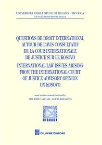 Foto Cover di Questions de droit international autour de l'avis consultatif de la cour internationale de justice sur le Kosovo, Libro di  edito da Giuffrè