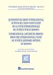 Questions de droit international autour de l'avis consultatif de la cour internationale de justice sur le Kosovo