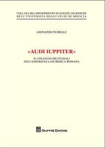 «Audi iuppiter». Il collegio dei feziali nell'esperienza giuridica romana
