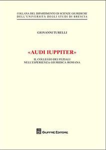 Libro «Audi iuppiter». Il collegio dei feziali nell'esperienza giuridica romana Giovanni Turelli