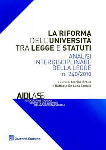 Libro La riforma dell'Università tra legge e statuti. Analisi interdisciplinare della legge n.240/2010