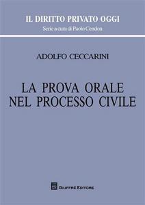 Libro La prova orale nel processo civile Adolfo Ceccarini