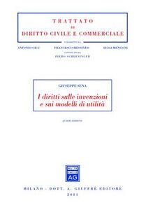 Foto Cover di I diritti sulle invenzioni e sui modelli di utilità, Libro di Giuseppe Sena, edito da Giuffrè