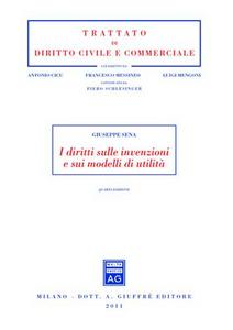 Libro I diritti sulle invenzioni e sui modelli di utilità Giuseppe Sena