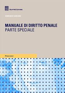 Libro Manuale di diritto penale. Parte speciale Domenico Carcano