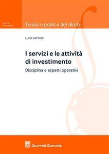 Libro I servizi e le attività di investimento. Disciplina e aspetti operativi Luigi Gaffuri
