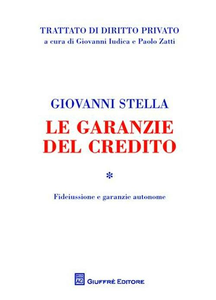 Libro Le garanzie del credito. Vol. 1: Fideiussione e garanzie autonome. Giovanni Stella