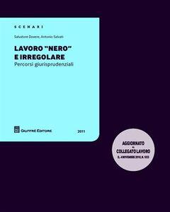 Libro Lavoro «nero» e irregolare. Percorsi giurisprudenziali Salvatore Dovere , Antonio Salvati