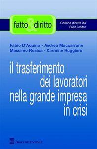 Foto Cover di Il trasferimento dei lavoratori nella grande impresa in crisi, Libro di  edito da Giuffrè