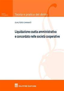 Libro Liquidazione coatta amministrativa e concordato nelle società cooperative Gualtiero Cannavò