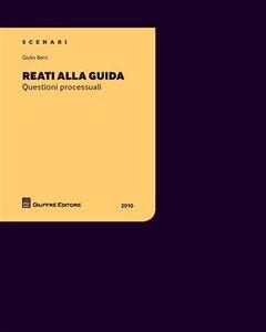 Foto Cover di Reati alla guida. Questioni processuali, Libro di Giulio Berri, edito da Giuffrè
