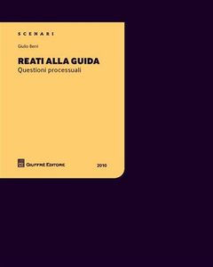 Libro Reati alla guida. Questioni processuali Giulio Berri