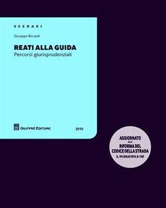 Foto Cover di Reati alla guida. Percorsi giurisprudenziali, Libro di Giuseppe Riccardi, edito da Giuffrè