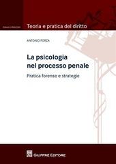 La psicologia nel processo penale. Pratica forense e strategie