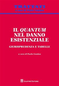 Libro Il quantum nel danno esistenziale. Giurisprudenza e tabelle