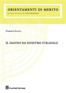 Foto Cover di Il danno da sinistro stradale, Libro di Umberto Scotti, edito da Giuffrè