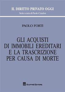Foto Cover di Gli acquisti di immobili ereditari e la trascrizione per causa di morte, Libro di Paolo Forti, edito da Giuffrè