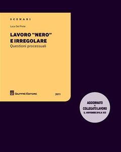 Libro Lavoro «nero» e irregolare. Questioni processuali Luca Del Prete