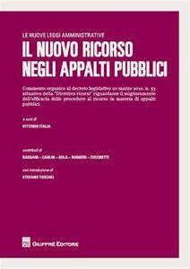 Foto Cover di Il nuovo ricorso negli appalti pubblici, Libro di  edito da Giuffrè