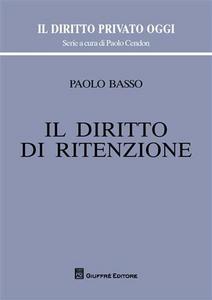 Libro Il diritto di ritenzione Paolo Basso