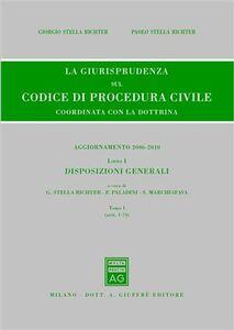 Libro La giurisprudenza sul codice di procedura civile. Coordinata con la dottrina. Aggiornamento 2006-2010. Vol. 1\1: Disposizioni generali (Artt. 1-74).