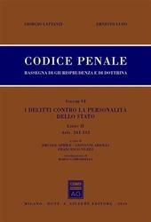 Codice penale. Rassegna di giurisprudenza e di dottrina. Vol. 6/2: I delitti contro la personalita' dello Stato. Artt. 241-313.