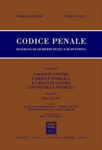 Codice penale. Rassegna di giurisprudenza e di dottrina. Vol. 9\2: I delitti contro l'ordine pubblico e i delitti contro l'incolumità pubblica. Artt. 414-452.