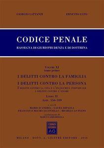 Libro Codice penale. Rassegna di giurisprudenza e di dottrina. Vol. 11\2: Artt. 556-599-Artt. 600-623 bis. Giorgio Lattanzi , Ernesto Lupo