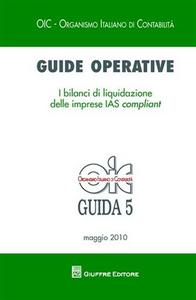 Libro Guide operative. I bilanci di liquidazione delle imprese IAS compliant (2010)