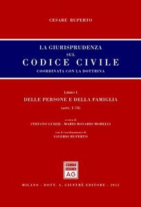 Libro La giurisprudenza sul codice civile. Coordinata con la dottrina. Libro I: Delle persone e della famiglia. Artt. 1-78 Cesare Ruperto