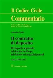 Il contratto di deposito. Artt. 1766-1797: Del deposito in generale, del depositi in albergo, del deposito nei magazzini generali