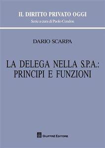 Foto Cover di La delega nella Spa: principi e funzioni, Libro di Dario Scarpa, edito da Giuffrè