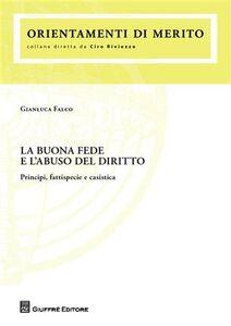 Libro La buona fede e l'abuso del diritto. Principi, fattispecie e casistica Gianluca Falco