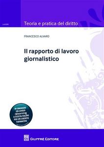 Libro Il rapporto di lavoro giornalistico Francesco Alvaro
