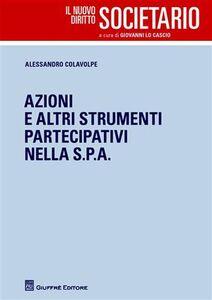 Foto Cover di Azioni e altri strumenti partecipativi nella Spa, Libro di Alessandro Colavolpe, edito da Giuffrè