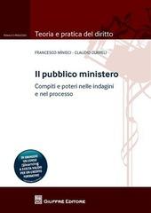 Il pubblico ministero. Compiti e poteri nelle indagini e nel processo