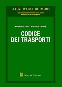 Foto Cover di Codice dei trasporti, Libro di Leopoldo Tullio,Massimo Deiana, edito da Giuffrè