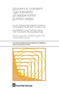 Foto Cover di La valutazione del danno psichico nell'infanzia e nell'adolescenza. Danno, pregiudizio e disabilità: aspetti clinici, medico-legali e giuridici, Libro di  edito da Giuffrè