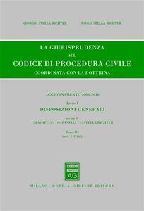 Libro La giurisprudenza sul codice di procedura civile. Coordinata con la dottrina. Aggiornamento 2006-2010. Vol. 1\3: Disposizioni generali (Artt. 112-162).