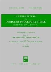 La giurisprudenza sul codice di procedura civile. Coordinata con la dottrina. Aggiornamento 2006-2010. Vol. 2/3: Del processo di cognizione (Artt. 360-408).