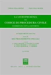 La giurisprudenza sul codice di procedura civile. Coordinata con la dottrina. Aggiornamento 2006-2010. Vol. 4: Dei procedimenti speciali (Artt.633-840).