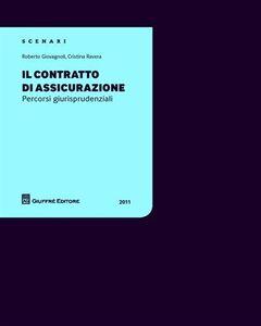 Libro Il contratto di assicurazione. Percorsi giurisprudenziali Roberto Giovagnoli , Cristina Ravera